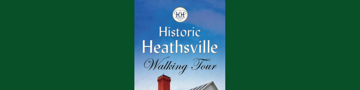 Walking Tour: Heathsville